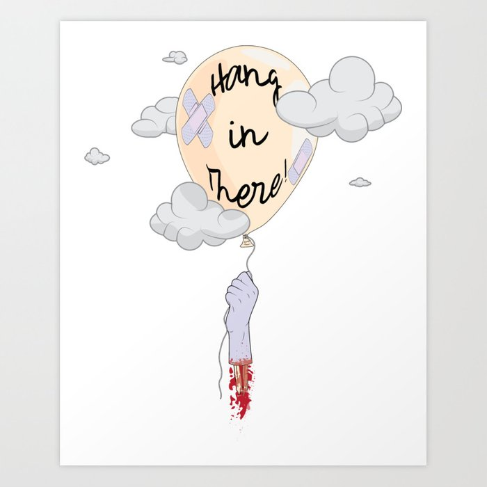 Hang in There! Art Print.