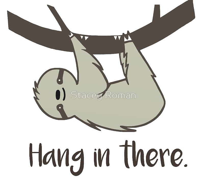 Hang in There!.