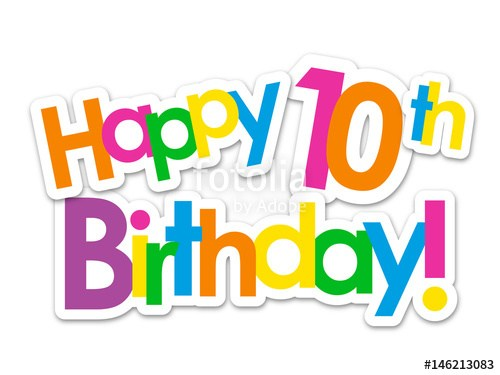 Happy 10th birthday clipart 5 » Clipart Portal.