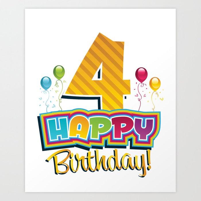 Happy 4th Birthday Art Print by teepsy.