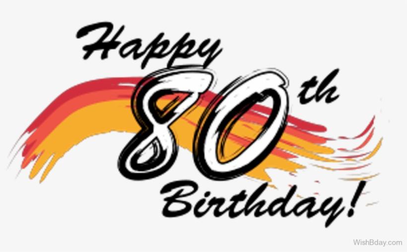 Happy Eighty Birthday Wishes.