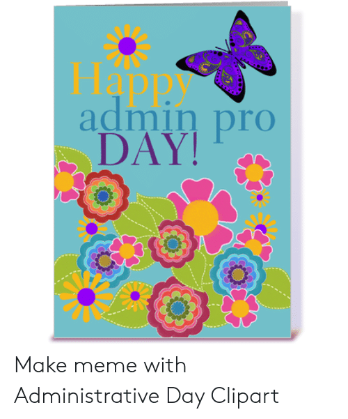 Admin Pro DAY Make Meme With Administrative Day Clipart.