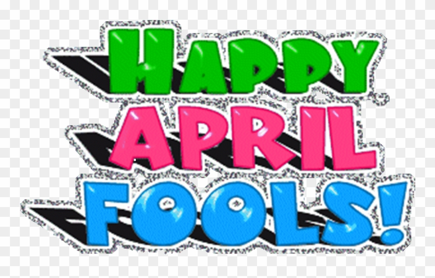 Happy April Fools Day.