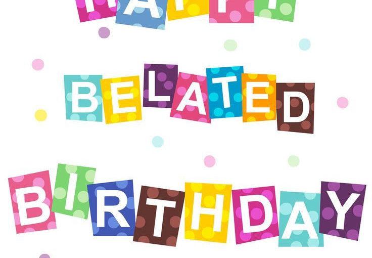 Happy Belated Birthday Clipart.