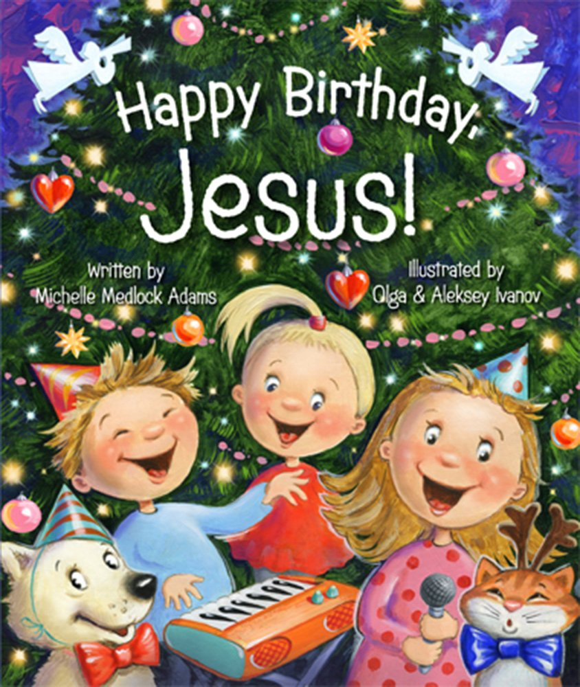 Amazon.com: Happy Birthday, Jesus! (9780824918620): Michelle Medlock.