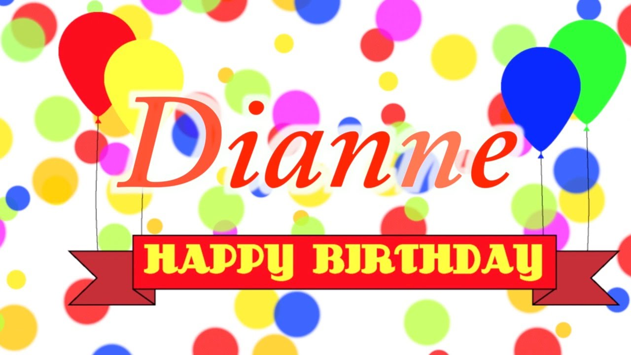 Happy Birthday Dianne Song.