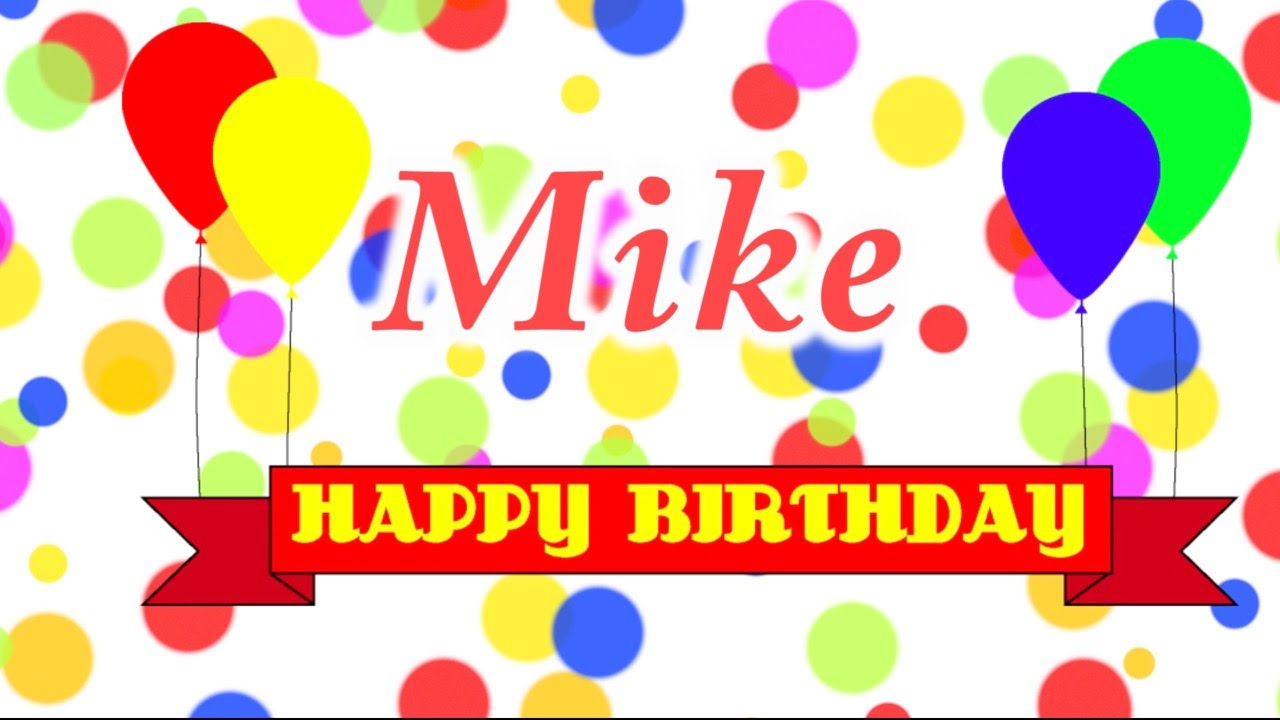 Happy Birthday Mike Song.