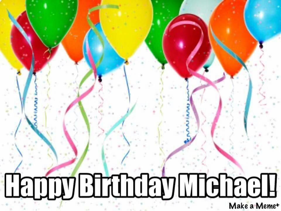 Happy birthday Michael!.