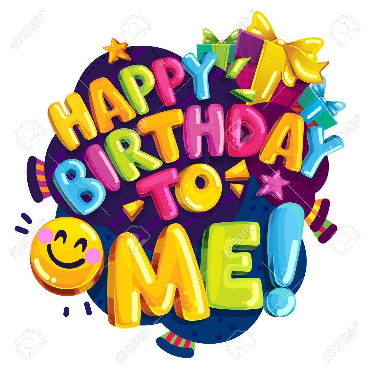 Happy Birthday to me vector color illustration. Cartoon fun party...