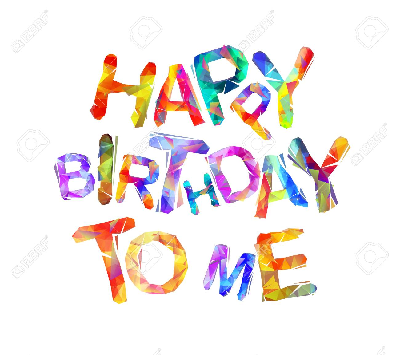 Happy Birthday to me. Vector inscription of triangular letters..