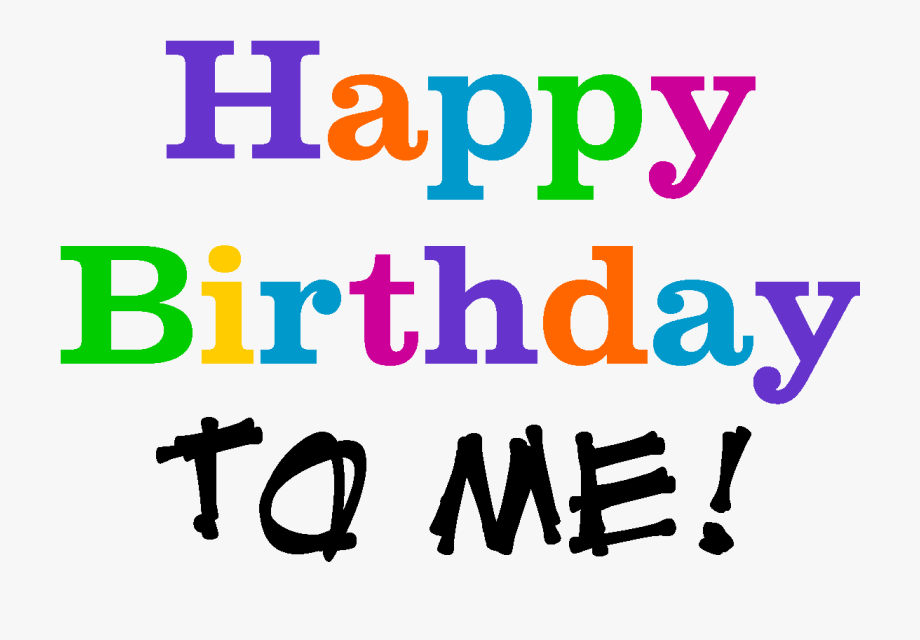 Happy Birthday To Me Png , Transparent Cartoon, Free Cliparts.