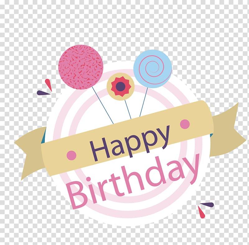 Happy birthday , Birthday cake Balloon Happy Birthday to You , happy.