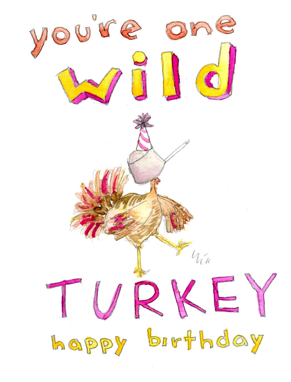 You're One Wild Turkey Happy Birthday greeting card.