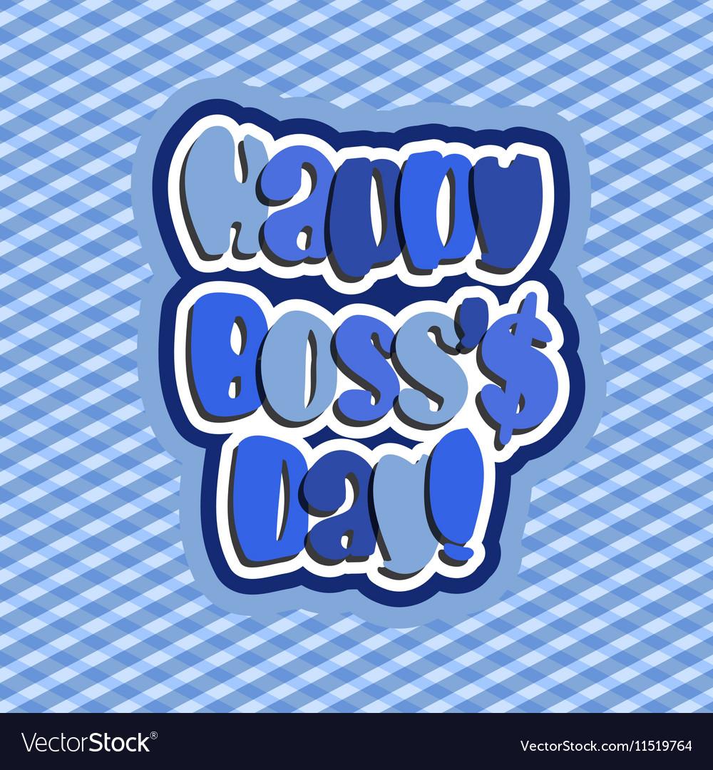 Happy Boss day.