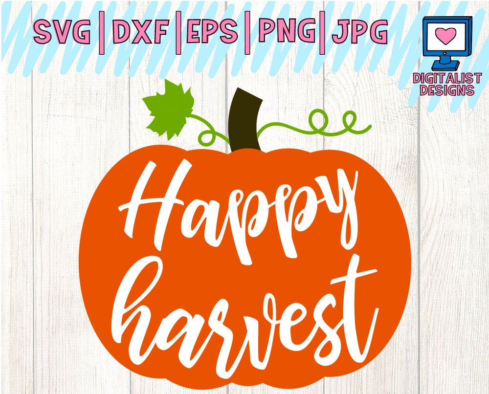 happy harvest, pumpkin svg, pumpkin clipart, pumpkin vector, pumpkin shirt,  cricut cut files, silhouette, fall svg, thanksgiving svg.