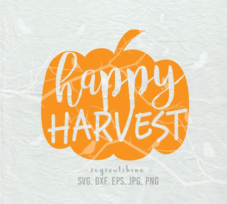 Happy Harvest SVG File Silhouette Cut File Cricut Clipart Print Vinyl  sticker transfer T Shirt Design Autumn Pumpkin Thanksgiving Thankful.