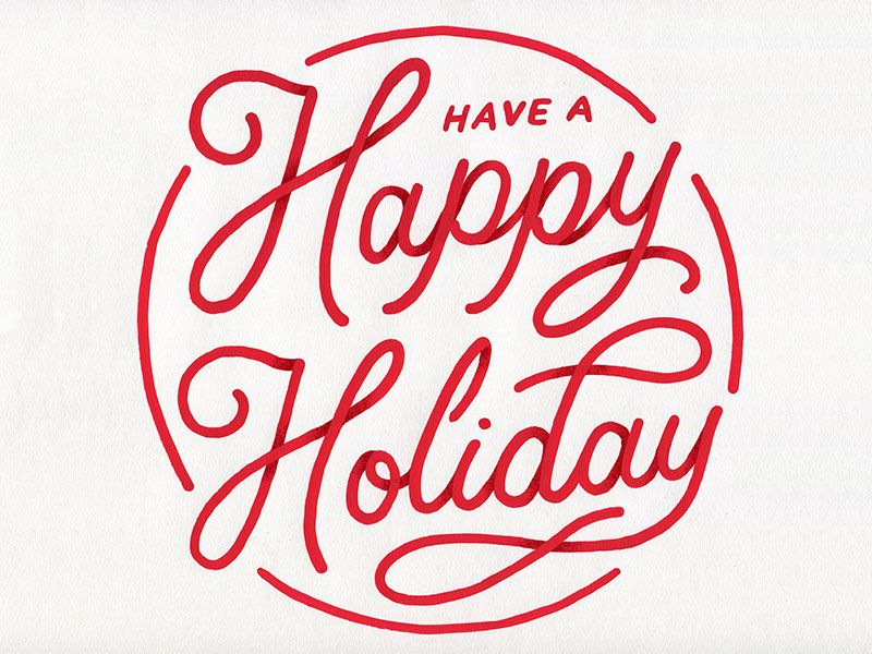 Have a Happy Holiday.