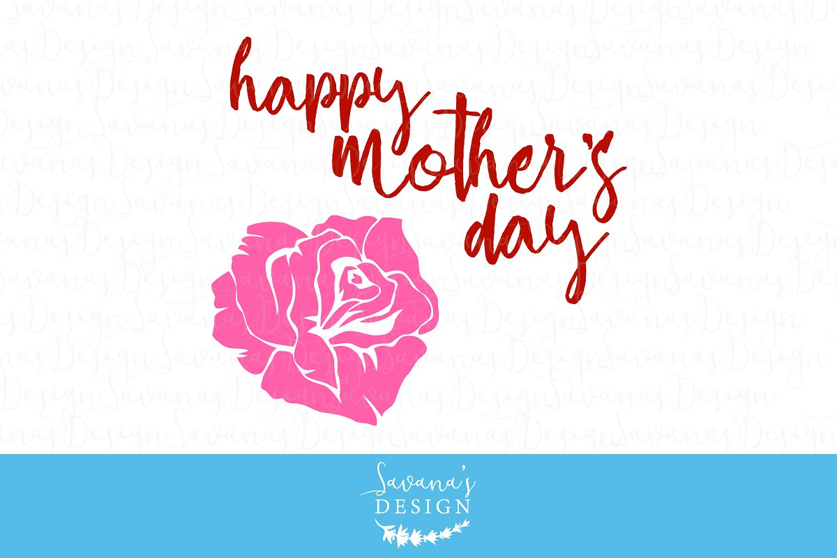 Happy Mother\'s Day Rose Cut Files.
