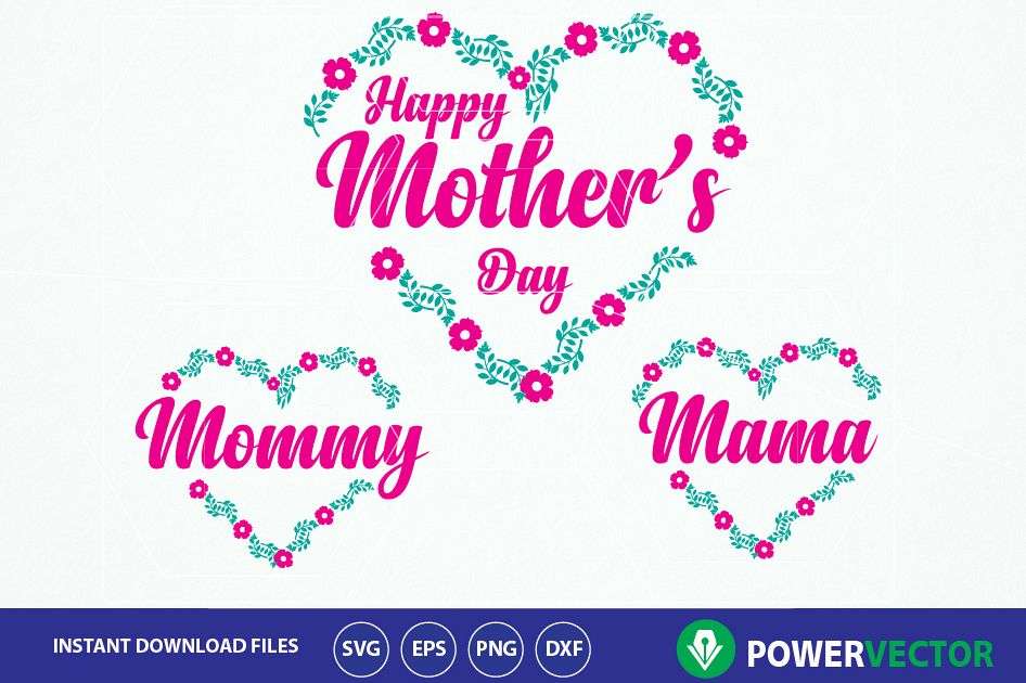 Svg Happy Mothers Day Print or Cut File. Mothers Day Svg. Mommy Svg. Mom  Svg. Mothers day Floral Design. Heart Mothers Day Clipart.