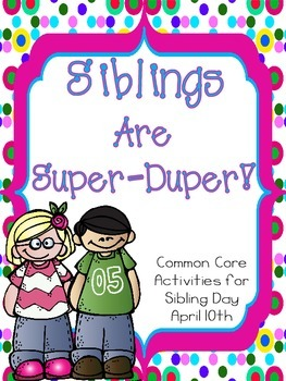 Family: National Sibling Day: Siblings are Super.