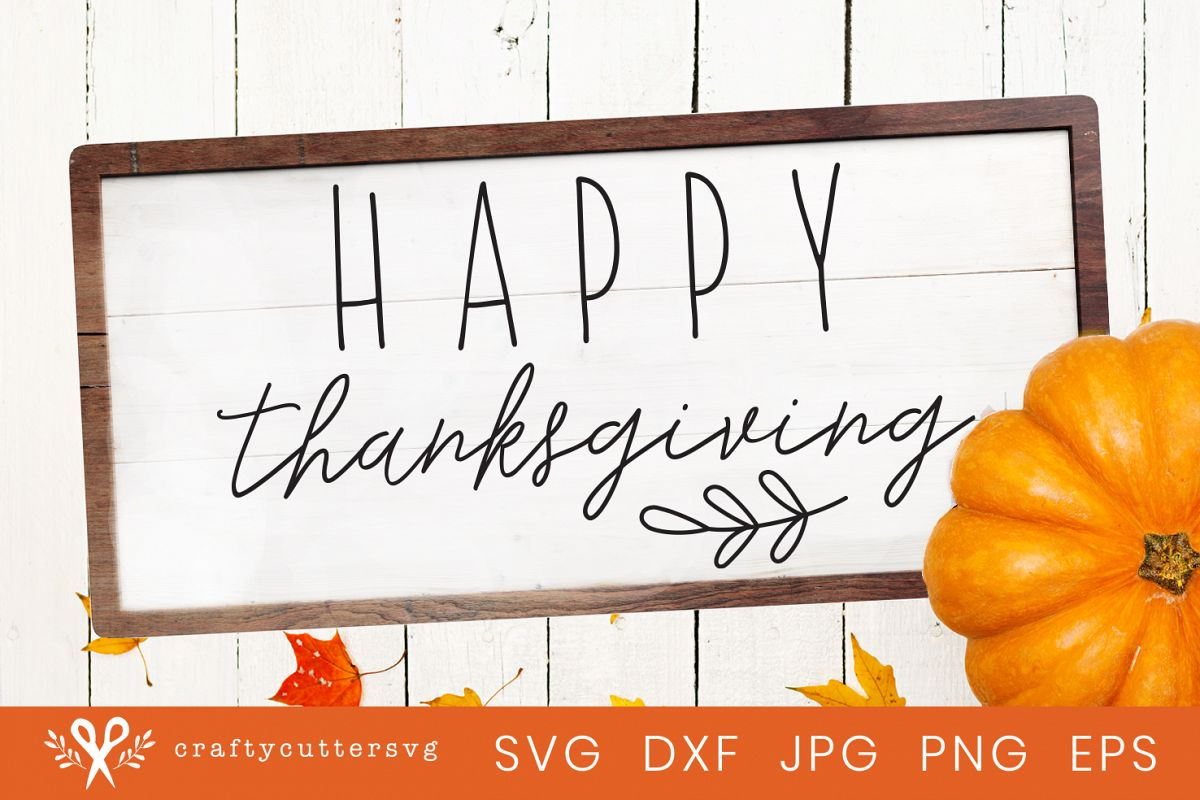 Happy Thanksgiving Svg Cut File Thanksgiving Clipart Sign.