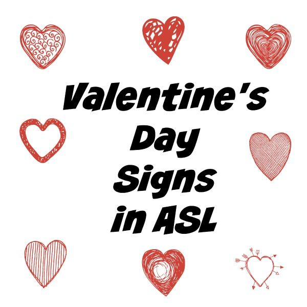Valentine\'s Day Signs in ASL.