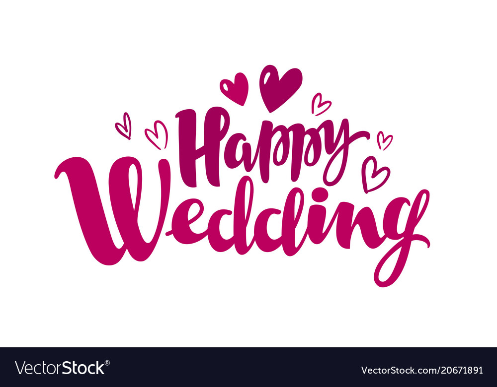 Happy wedding lettering marriage marry concept.