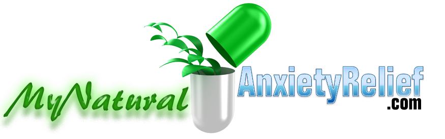 MyNaturalAnxietyRelief.com: Natural Anxiety Treatments and.