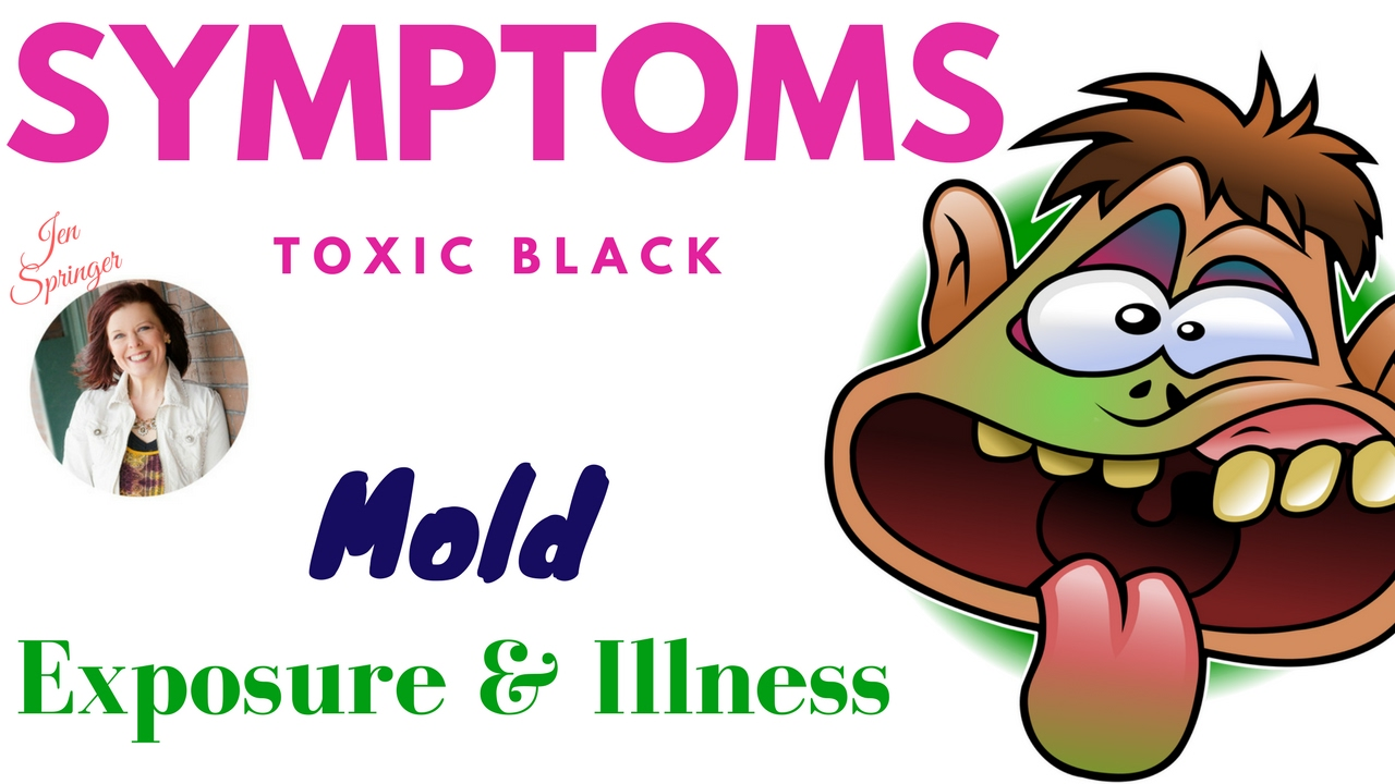 Symptoms of Mold Exposure and Mold Illness from Toxic Black Mold.