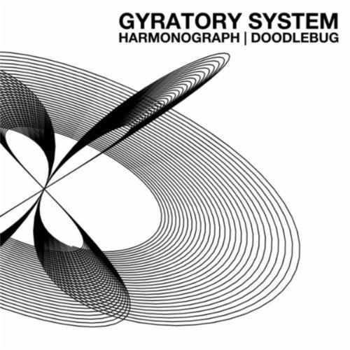 Harmonograph / Doodlebug: Gyratory System: Amazon.co.uk: MP3 Downloads.