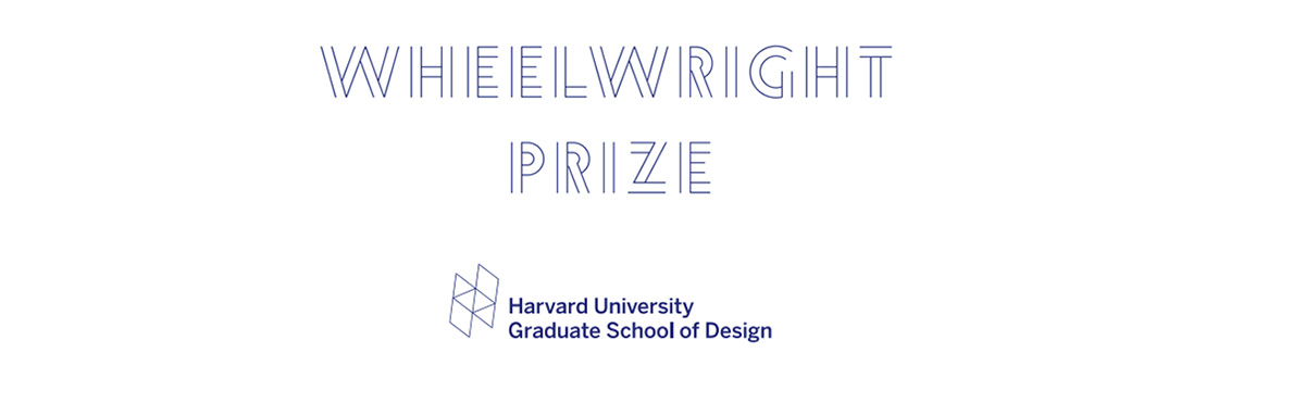 Harvard GSD announces 2016 Wheelwright 4th Prize cycle.