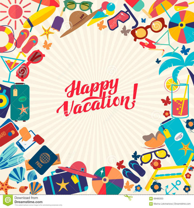 HAVE A GREAT VACATION, REST, RELAX, ENJOY!!!.