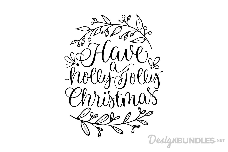 Have a Holly Jolly Christmas.
