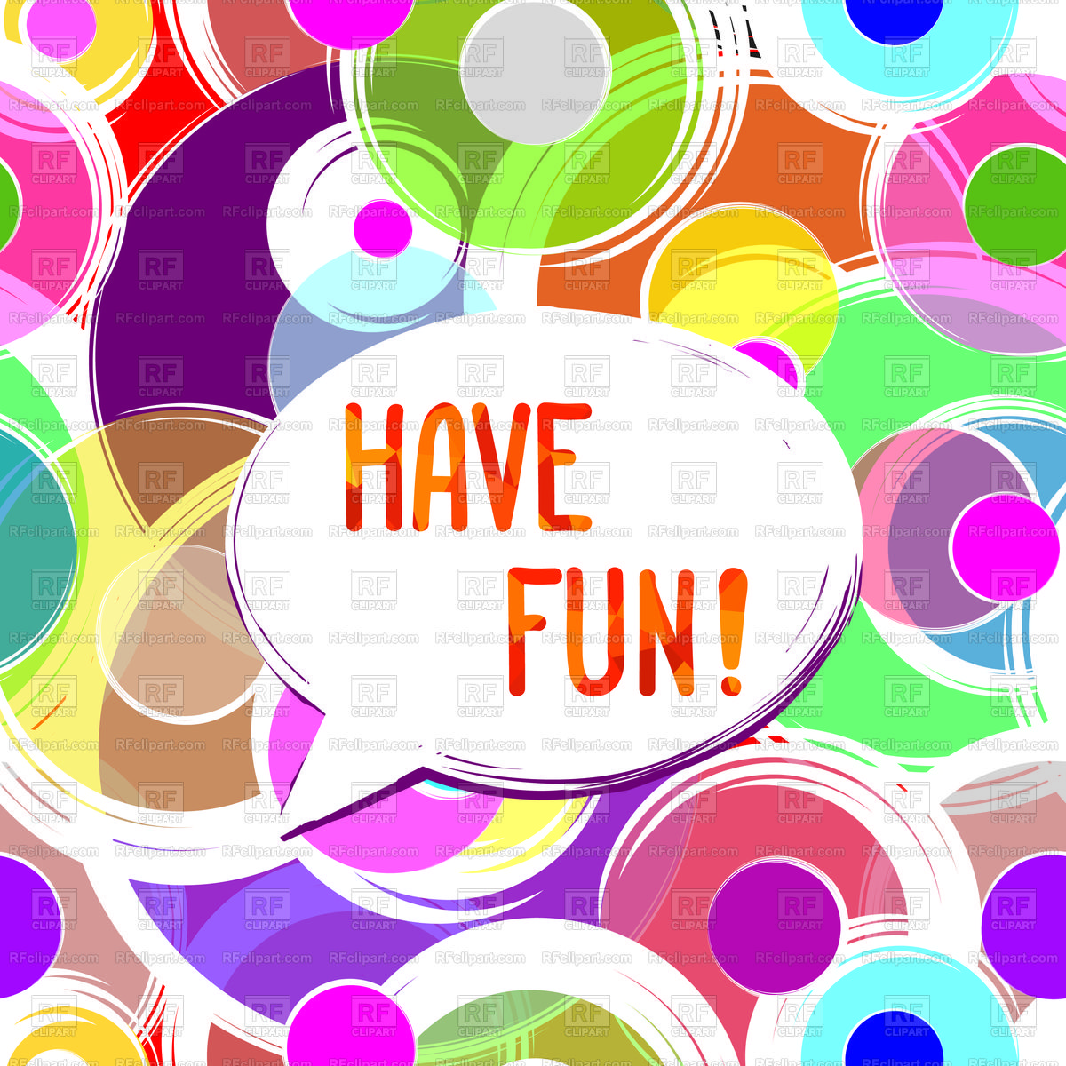 Have fun speech bubble on motley background Stock Vector Image.