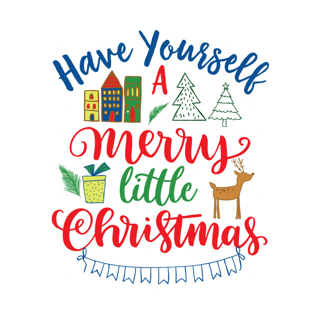 Cute Have Yourself a Merry Little Christmas Holiday T.