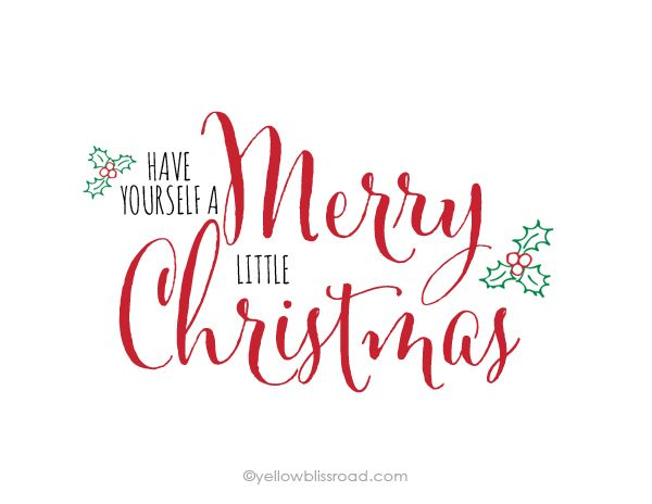 Free Printable: Have Yourself a Merry Little Christmas.