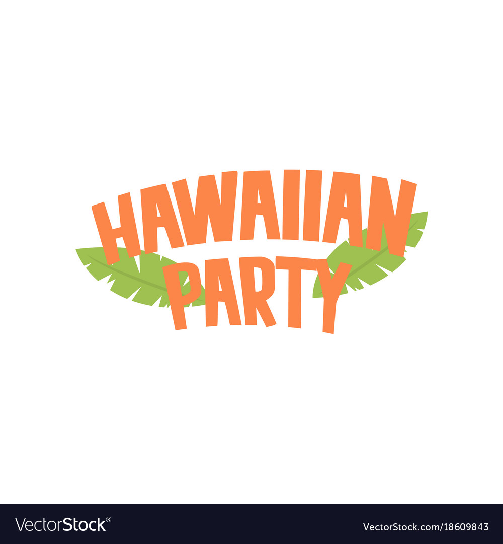 Hawaiian party logo design cartoon.