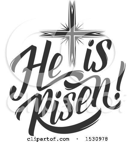 Clipart of a He Is Risen Easter Design with a Cross.