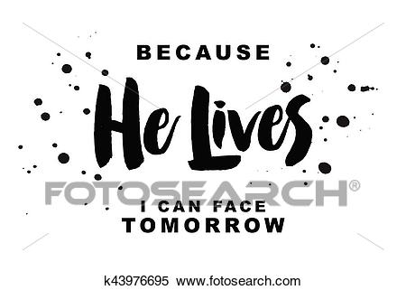 Because He Lives I can Face Tomorrow Clipart.