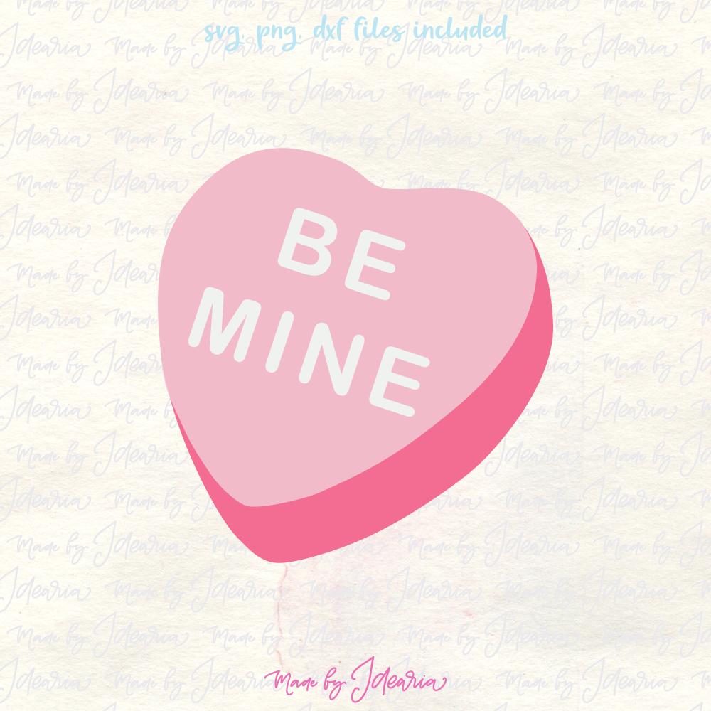 Be mine svg, sugar candy svg, valentines svg, valentines day svg, valentine  heart svg, valentine candy svg, candy hearts svg, valentines dxf.