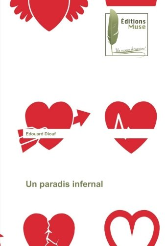 Un paradis infernal (French Edition): Edouard Diouf: 9783639636932.
