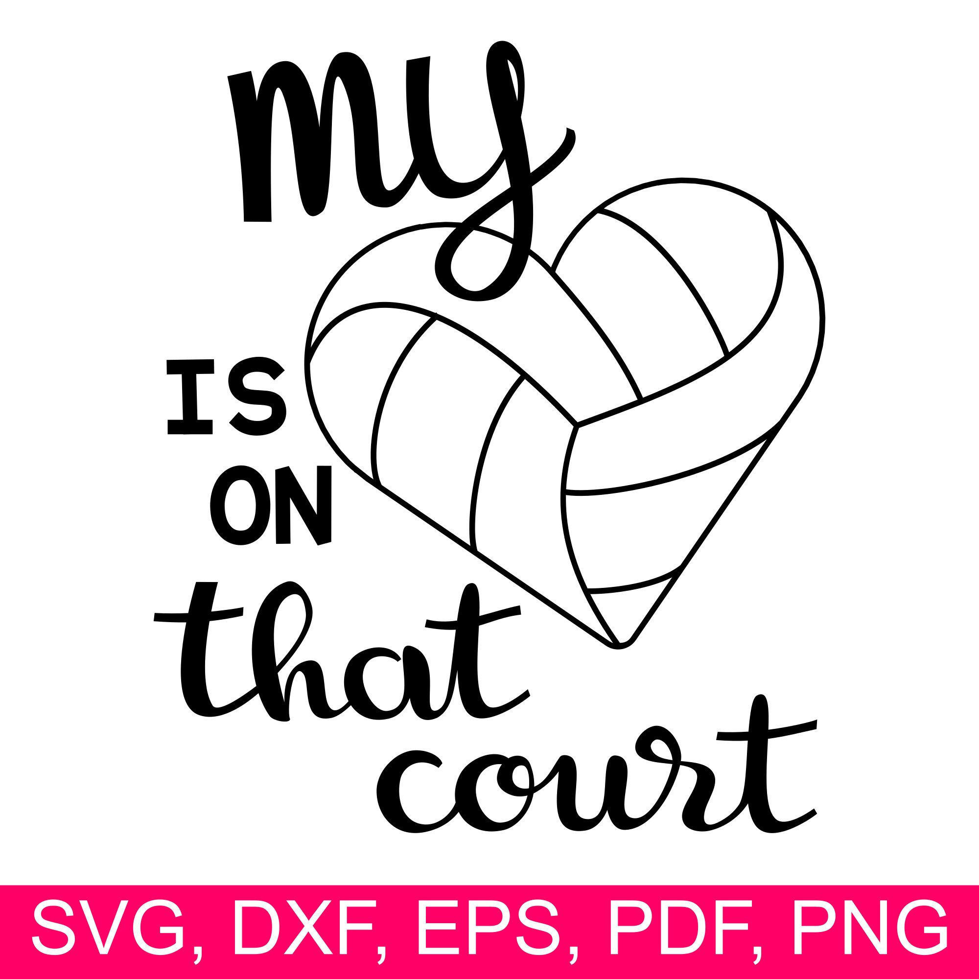 Volleyball My Heart is on that court SVG file for Cricut and.