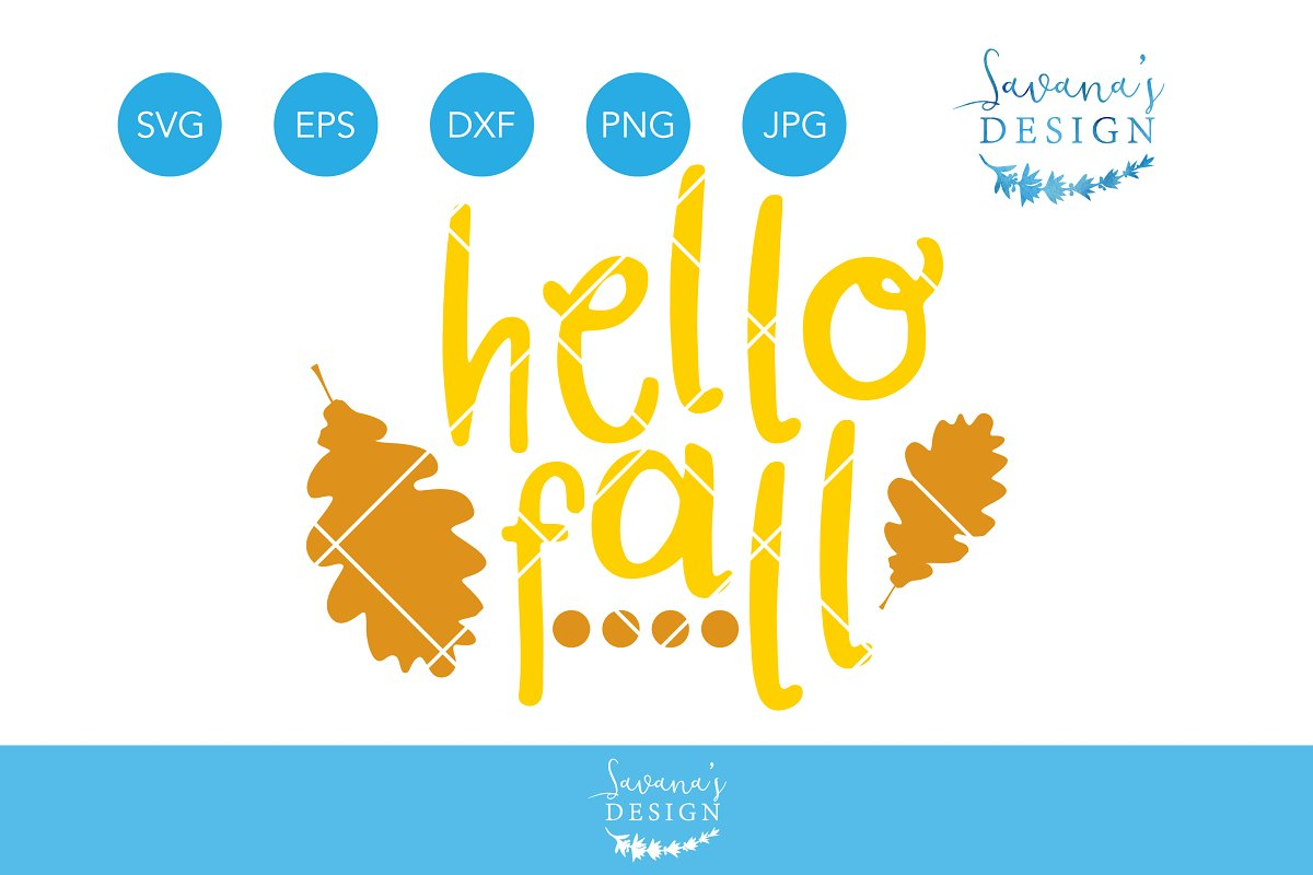 Hello Fall SVG Autumn SVG Leaves SVG.