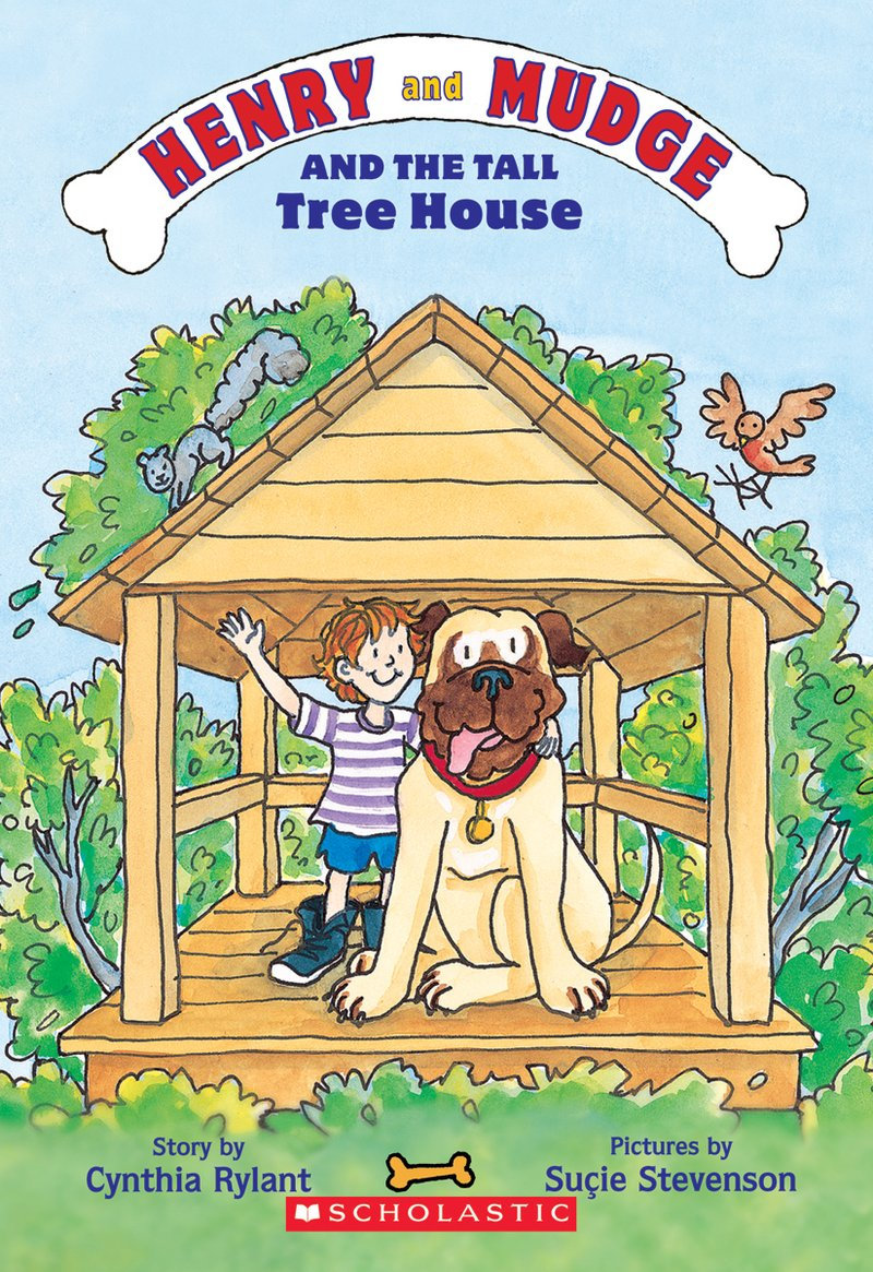 Henry and Mudge and the Tall Tree House by Cynthia Rylant.
