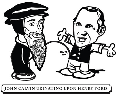 PrincessPonyPartyAmazing: John Calvin PIssing on Henry Ford.