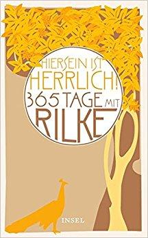 """Hiersein ist herrlich."""" 365 Tage mit Rilke: Amazon.co.uk: Rainer."""