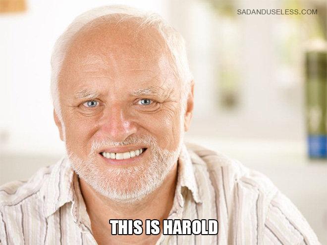 Hide The Pain Harold.