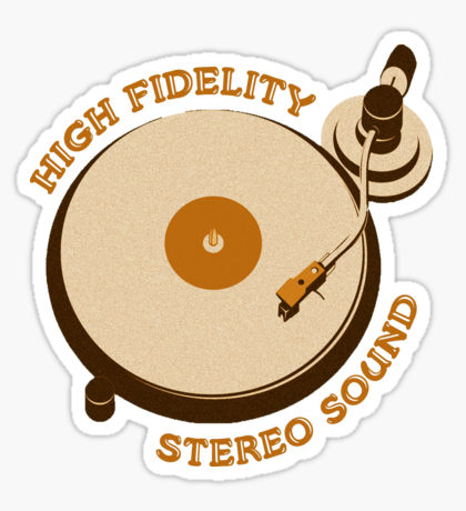 High Fidelity: Stickers.