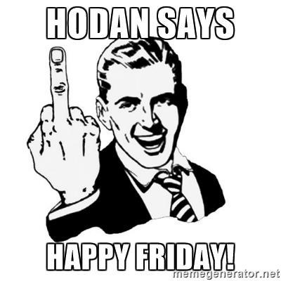 hodan says HAPPY FRIDAY!.