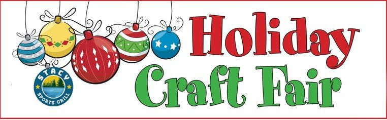 Holiday Craft Fair! at Stacy Sports Grill, Stacy.